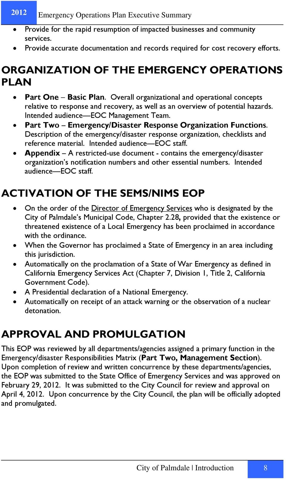 Intended audience EOC Management Team. Part Two Emergency/Disaster Response Organization Functions. Description of the emergency/disaster response organization, checklists and reference material.