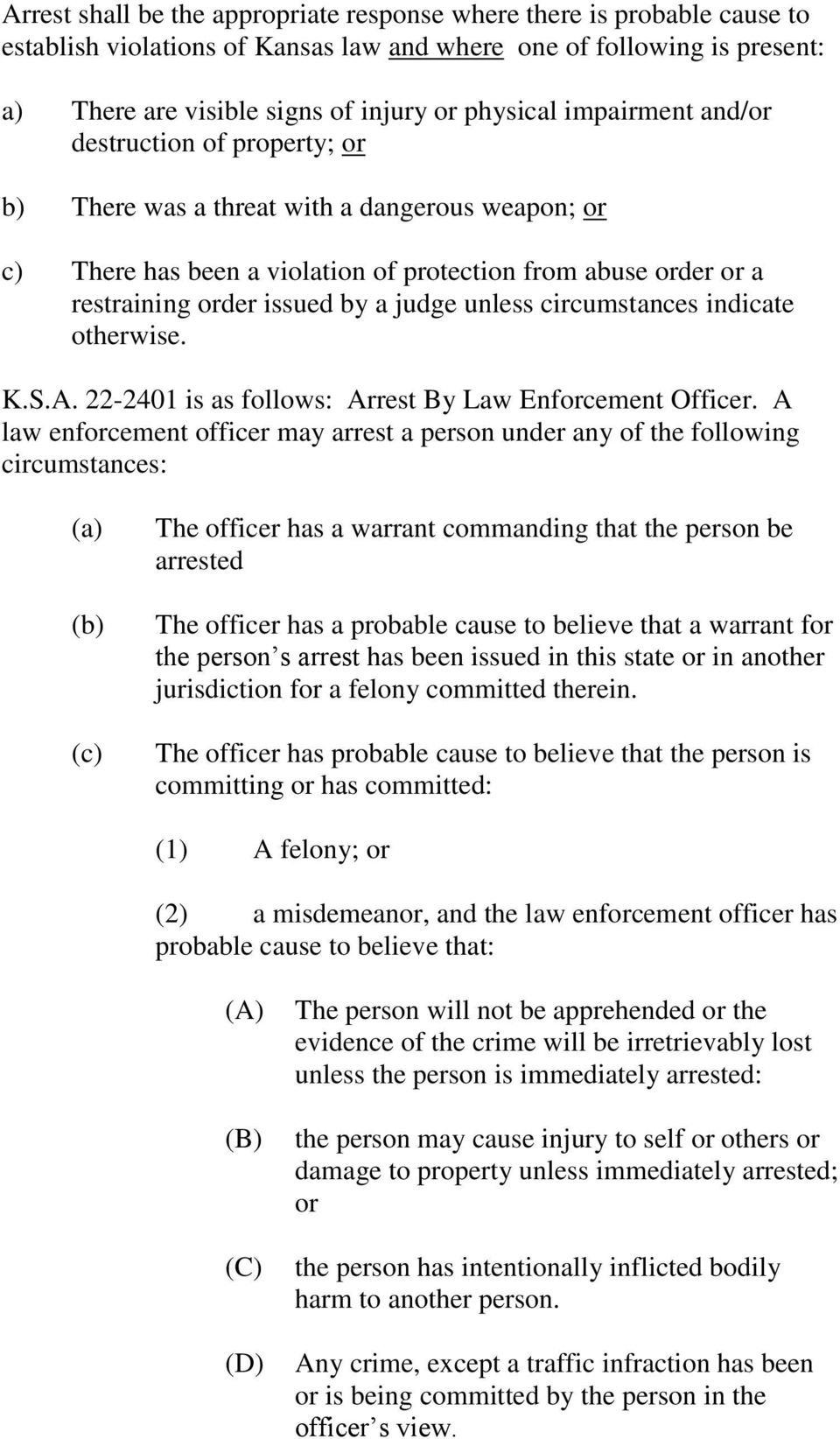 unless circumstances indicate otherwise. K.S.A. 22-2401 is as follows: Arrest By Law Enforcement Officer.