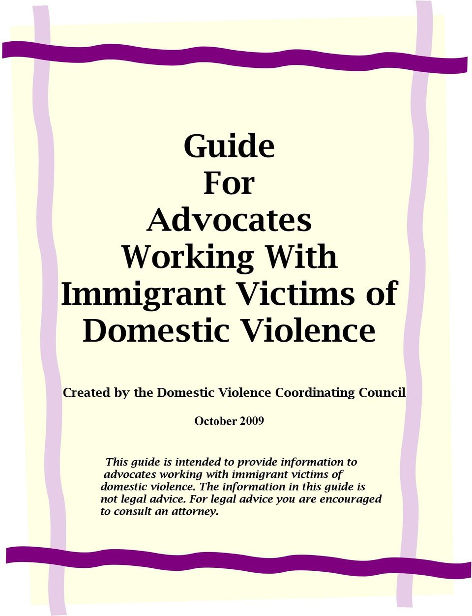 information to advocates working with immigrant victims of domestic violence.