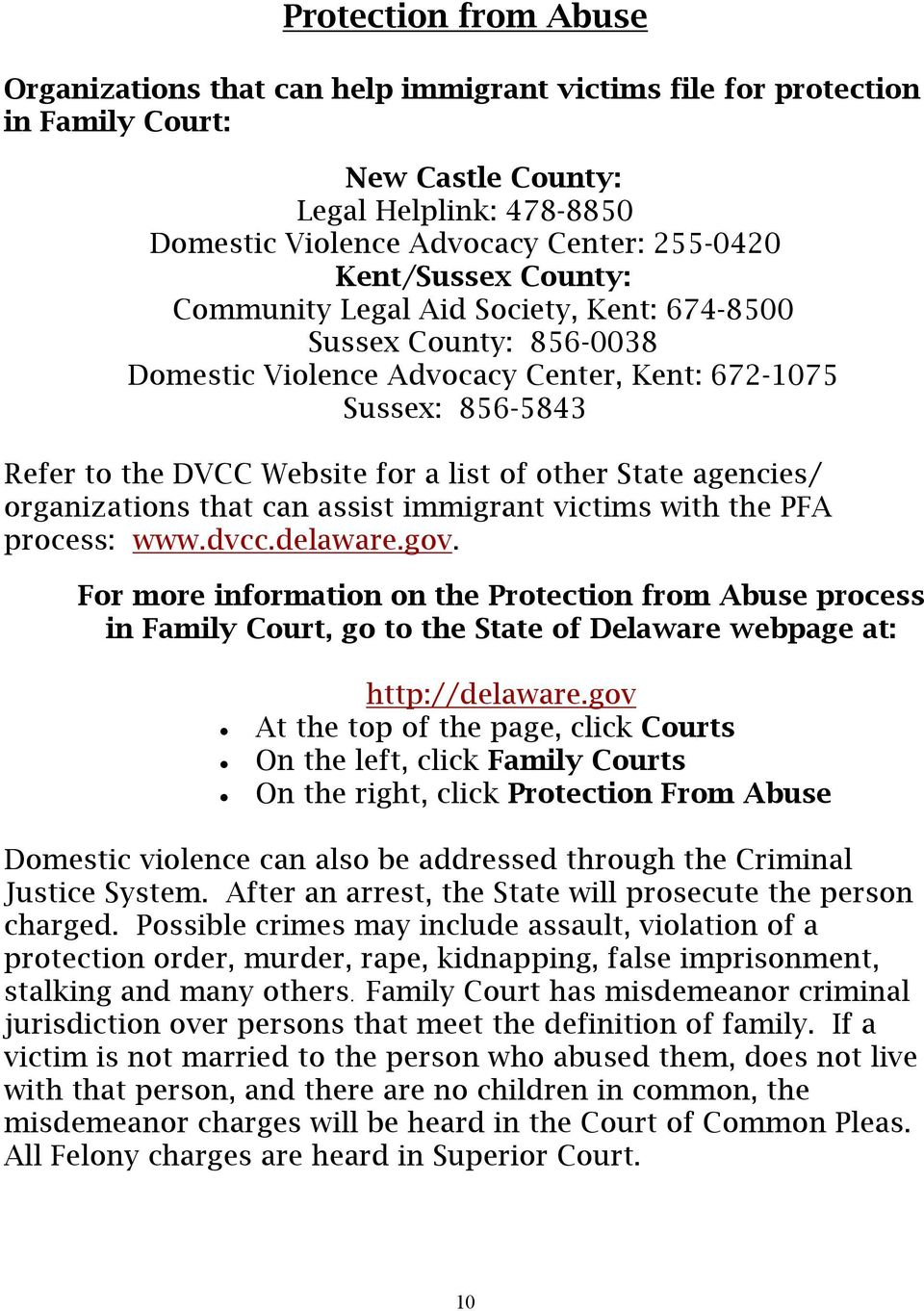 other State agencies/ organizations that can assist immigrant victims with the PFA process: www.dvcc.delaware.gov.