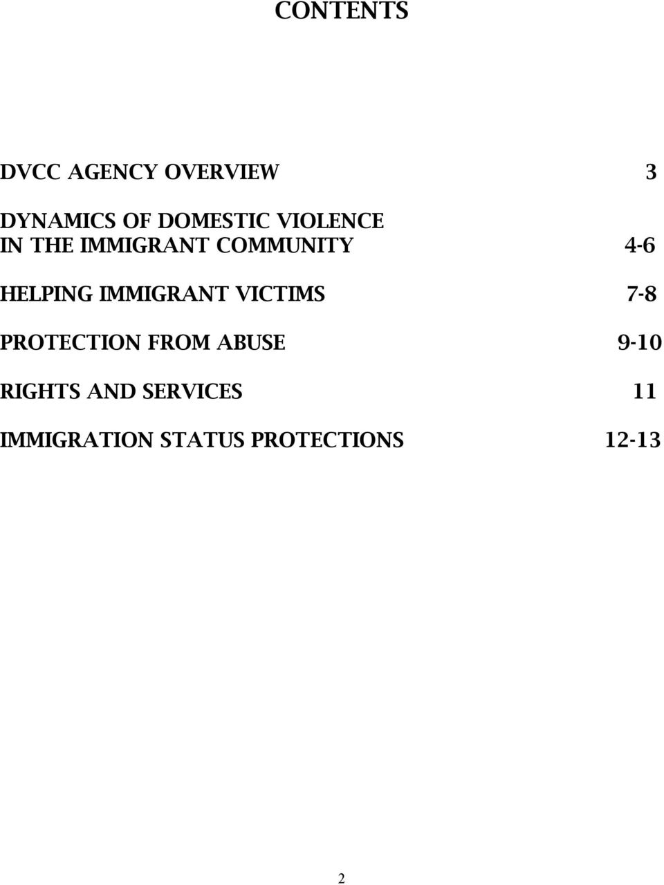 IMMIGRANT VICTIMS 7-8 PROTECTION FROM ABUSE 9-10
