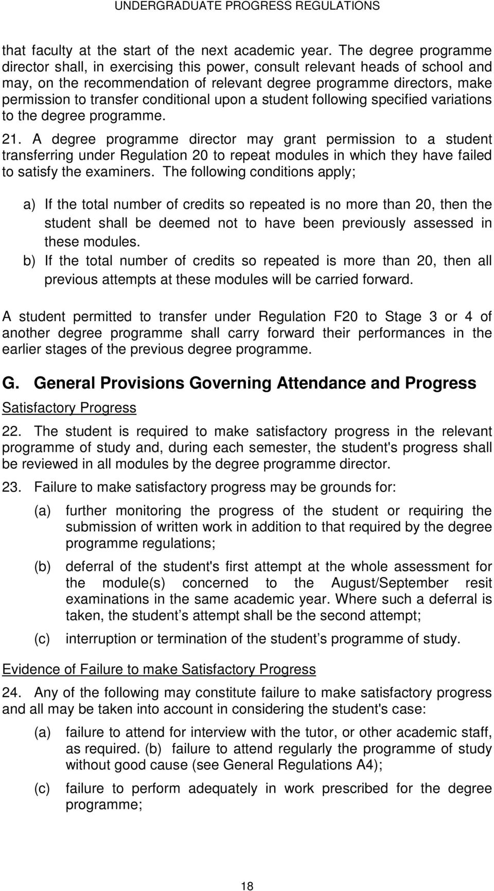 conditional upon a student following specified variations to the degree programme. 21.