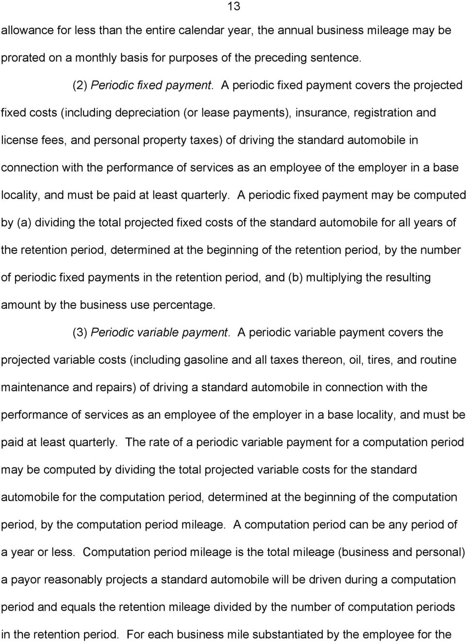automobile in connection with the performance of services as an employee of the employer in a base locality, and must be paid at least quarterly.