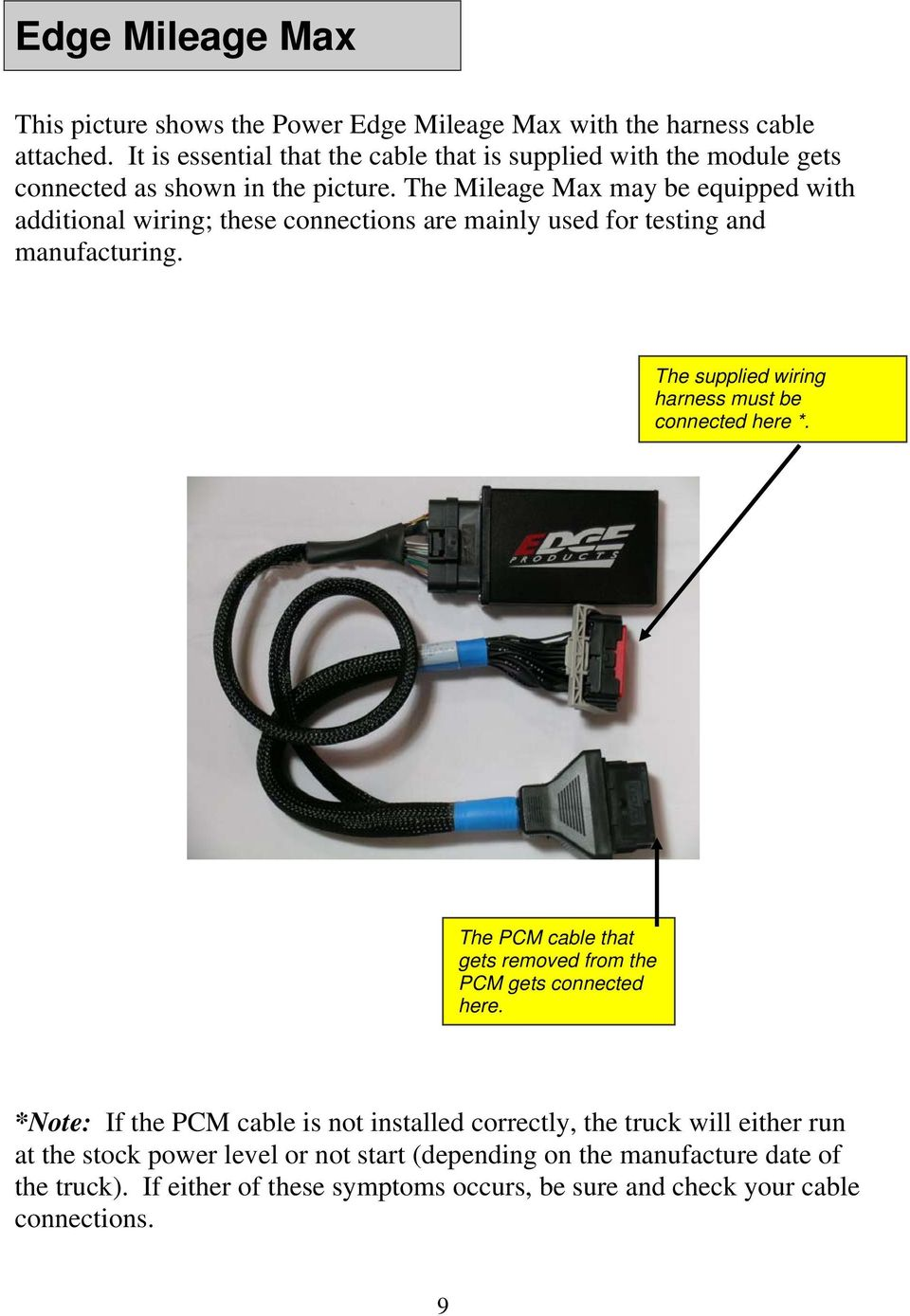 The Mileage Max may be equipped with additional wiring; these connections are mainly used for testing and manufacturing.
