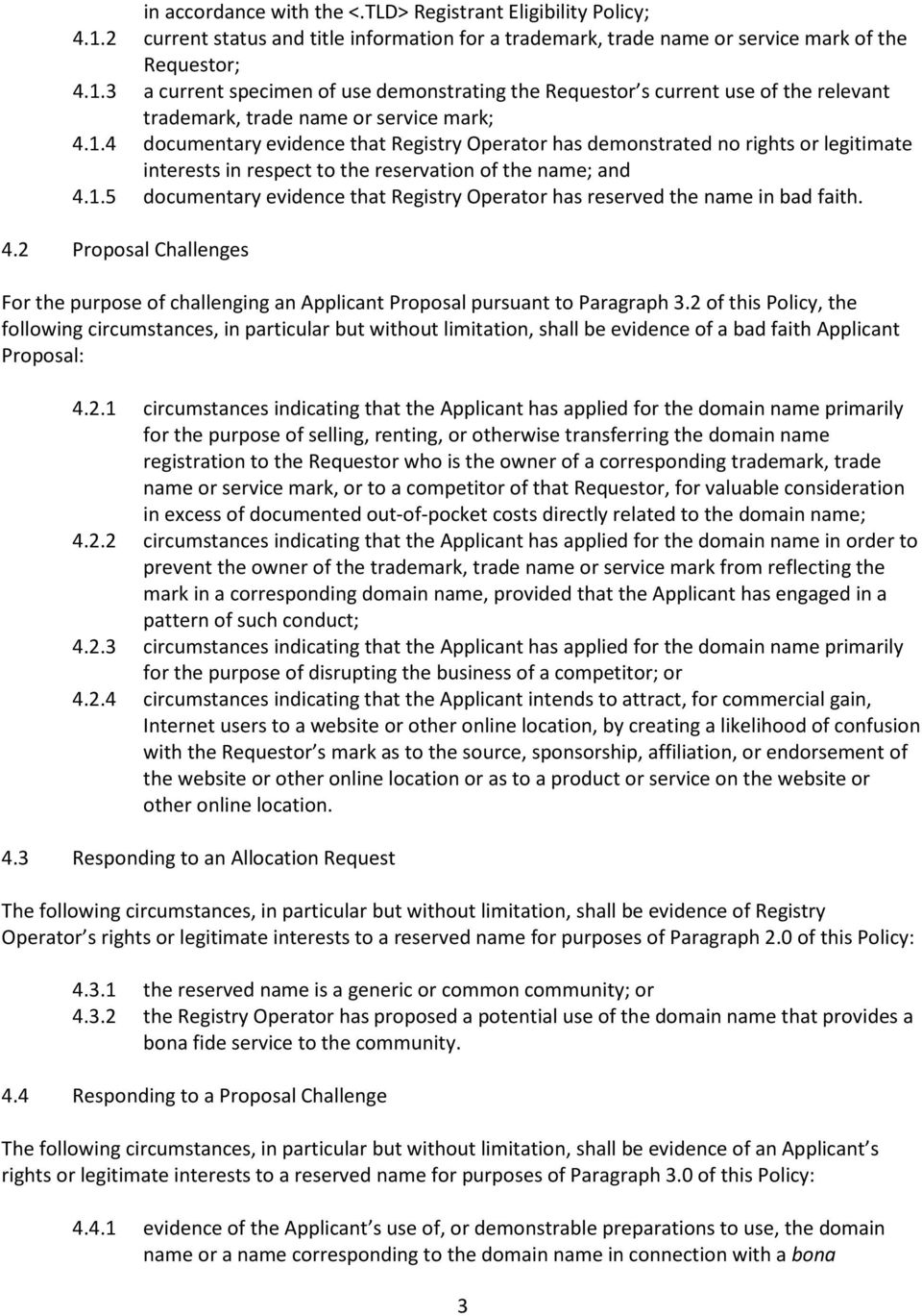 4.2 Proposal Challenges For the purpose of challenging an Applicant Proposal pursuant to Paragraph 3.