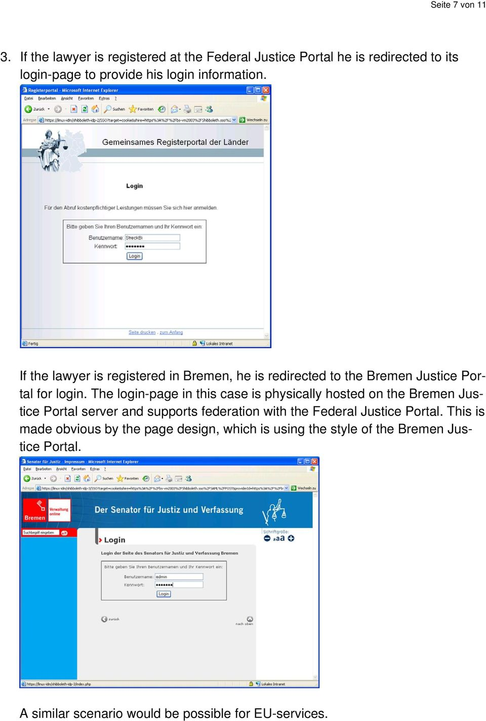 If the lawyer is registered in Bremen, he is redirected to the Bremen Justice Portal for login.