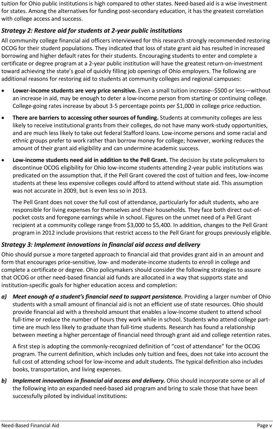 Strategy 2: Restore aid for students at 2 year public institutions All community college financial aid officers interviewed for this research strongly recommended restoring OCOG for their student