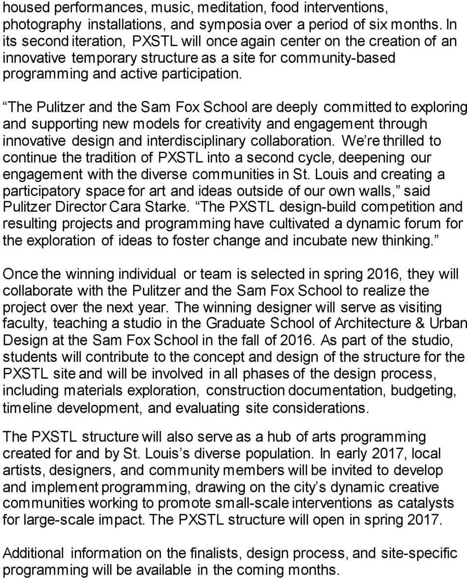 The Pulitzer and the Sam Fox School are deeply committed to exploring and supporting new models for creativity and engagement through innovative design and interdisciplinary collaboration.