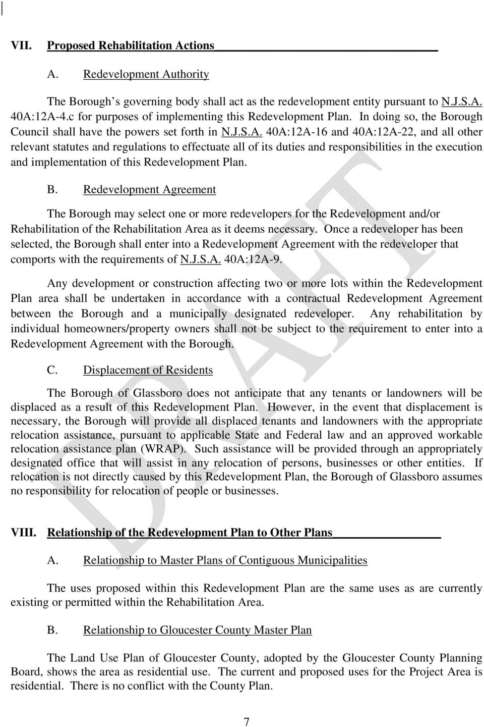 40A:12A-16 and 40A:12A-22, and all other relevant statutes and regulations to effectuate all of its duties and responsibilities in the execution and implementation of this Redevelopment Plan. B.