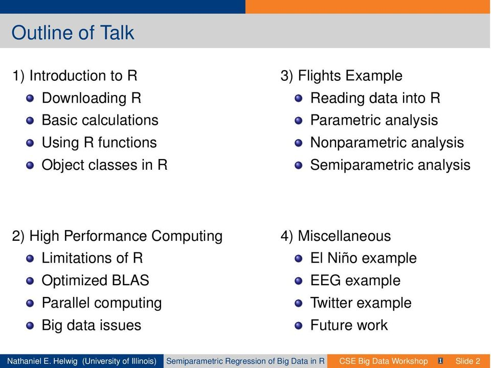 Limitations of R Optimized BLAS Parallel computing Big data issues 4) Miscellaneous El Niño example EEG example Twitter
