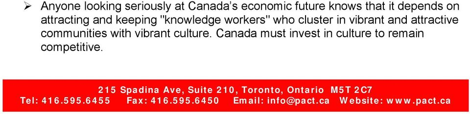culture. Canada must invest in culture t remain cmpetitive.