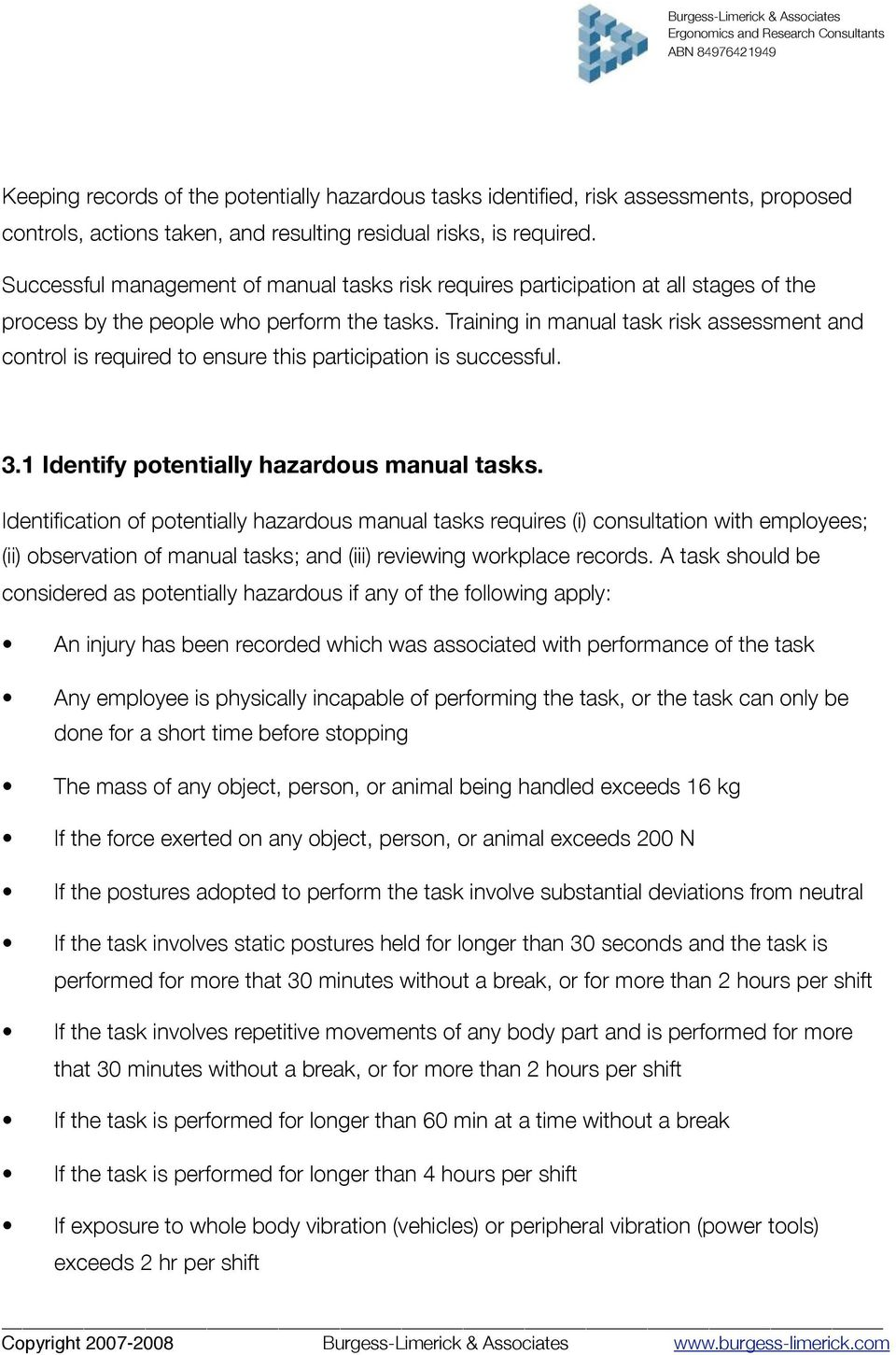 Training in manual task risk assessment and control is required to ensure this participation is successful. 3.1 Identify potentially hazardous manual tasks.