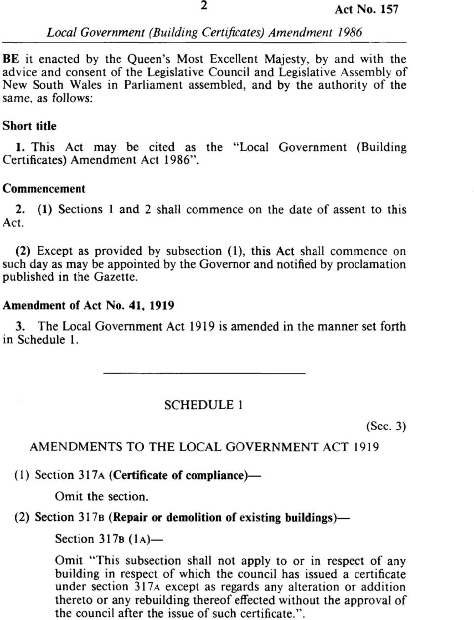 "authority of the same, as follows: Short title 1. This Act may be cited as the ""Local Government (Building Certificates) Amendment Act 1986"". Commencement 2."