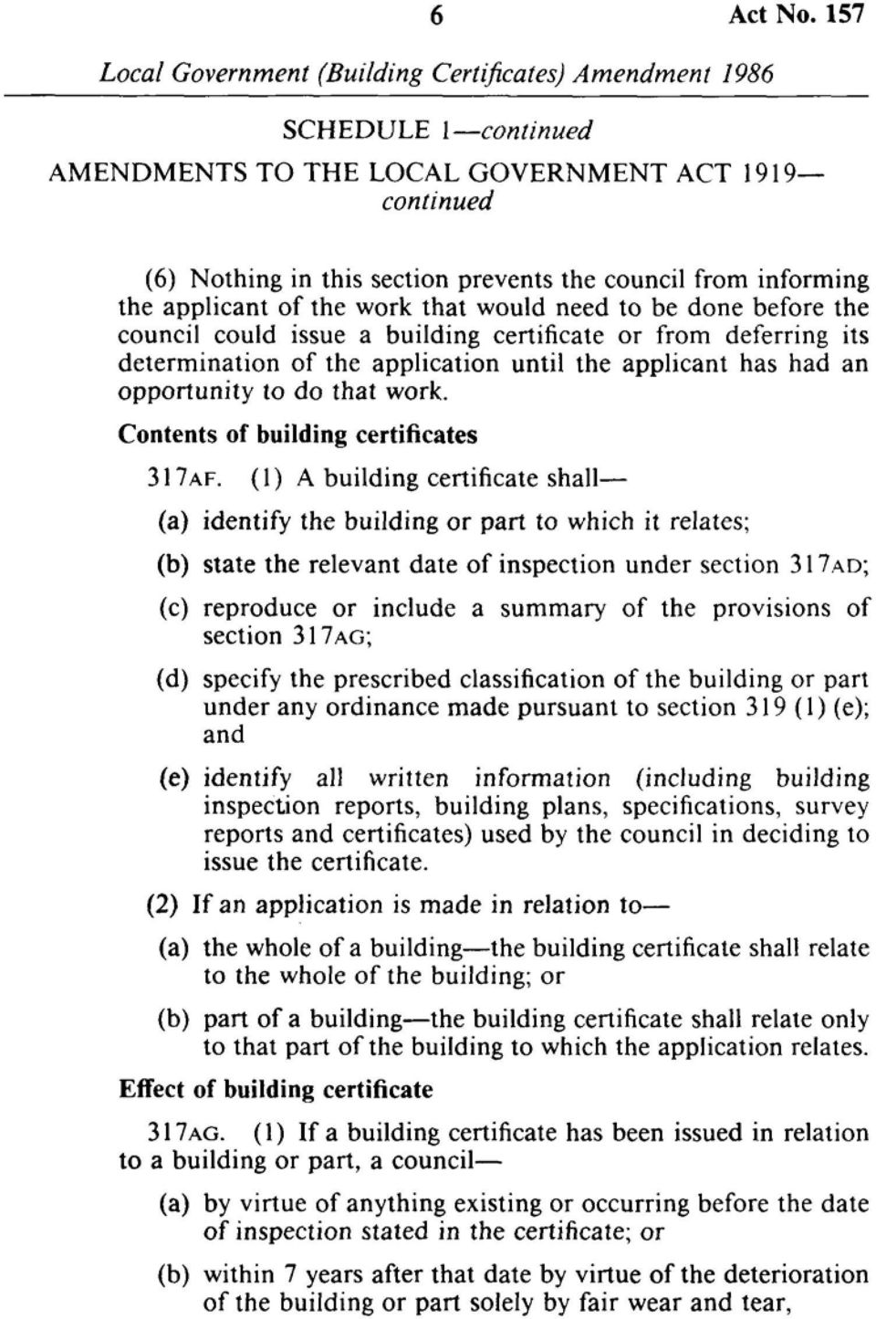 deferring its determination of the application until the applicant has had an opportunity to do that work. Contents of building certificates 317AF.