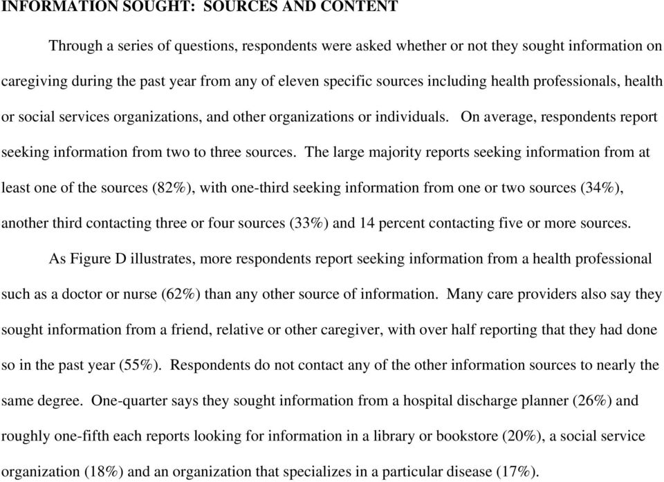 The large majority reports seeking information from at least one of the sources (82%), with one-third seeking information from one or two sources (34%), another third contacting three or four sources
