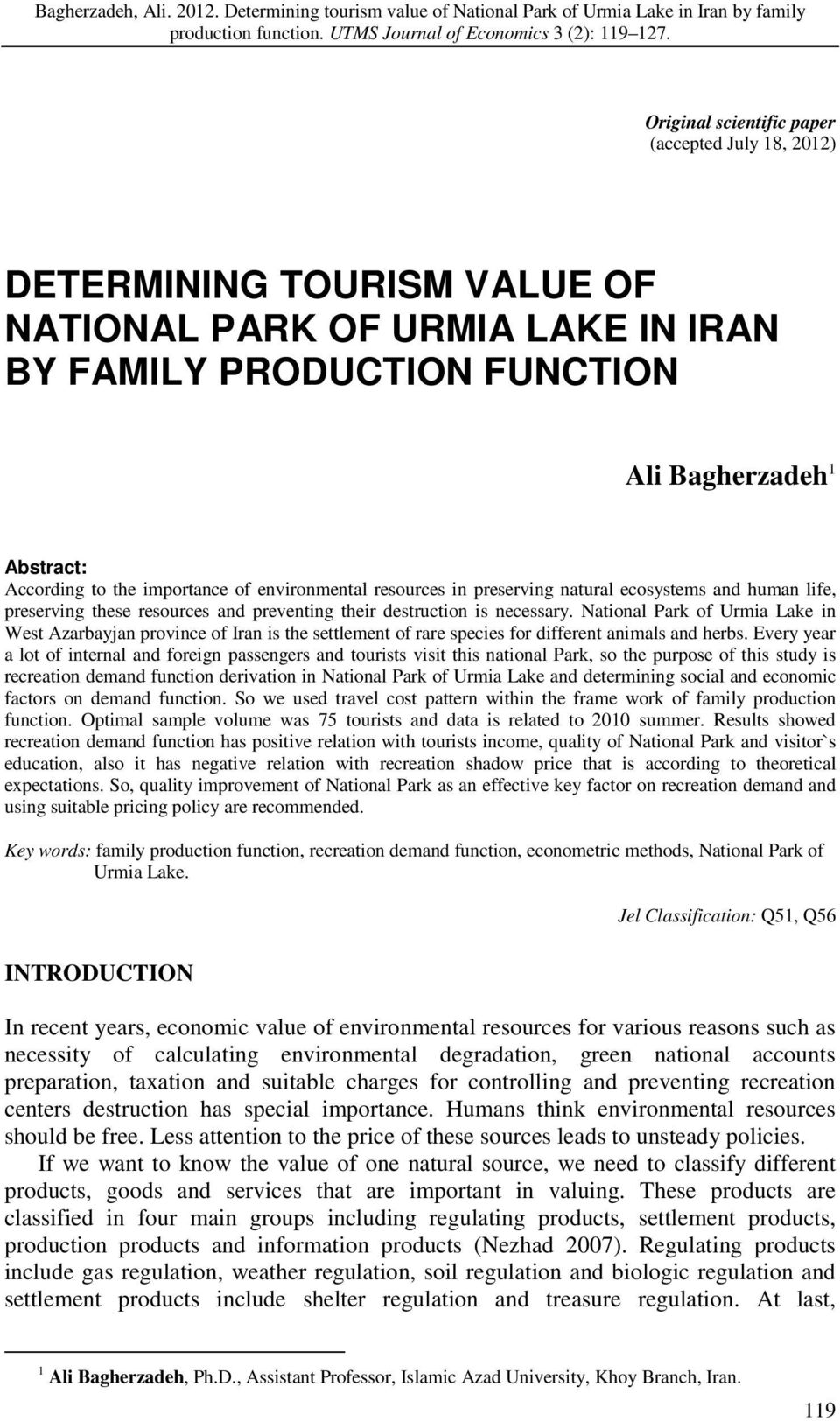 National Park of Urmia Lake in West Azarbayjan province of Iran is the settlement of rare species for different animals and herbs.