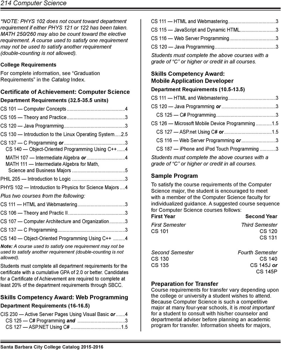 College Requirements For complete information, see Graduation Requirements in the Catalog Index. Certificate of Achievement: Computer Science Department Requirements (32.5-35.