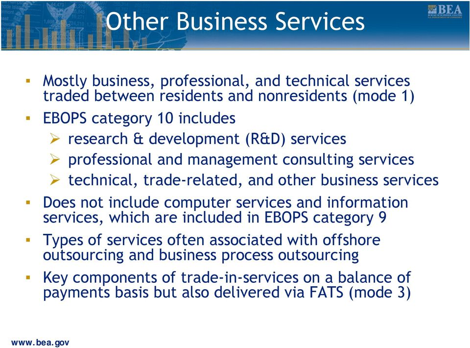 Does not include computer services and information services, which are included in EBOPS category 9 Types of services often associated with offshore
