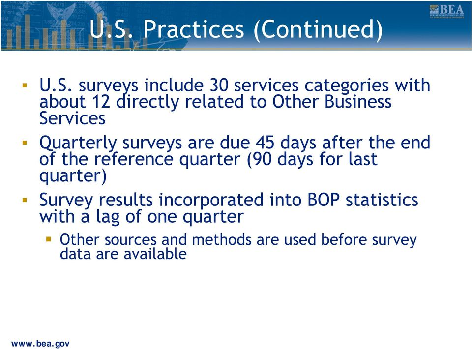 of the reference quarter (90 days for last quarter) Survey results incorporated into BOP