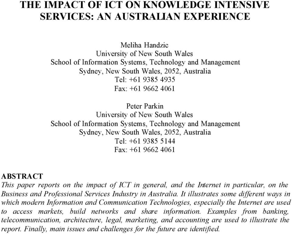Australia Tel: +61 9385 5144 Fax: +61 9662 4061 ABSTRACT This paper reports on the impact of ICT in general, and the Internet in particular, on the Business and Professional Services Industry in