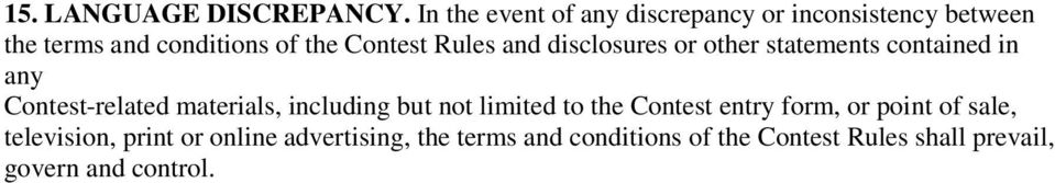 Rules and disclosures or other statements contained in any Contest-related materials, including but