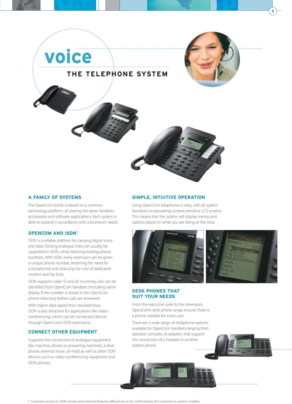 Existing analogue lines can usually be upgraded to ISDN, while retaining existing phone numbers.