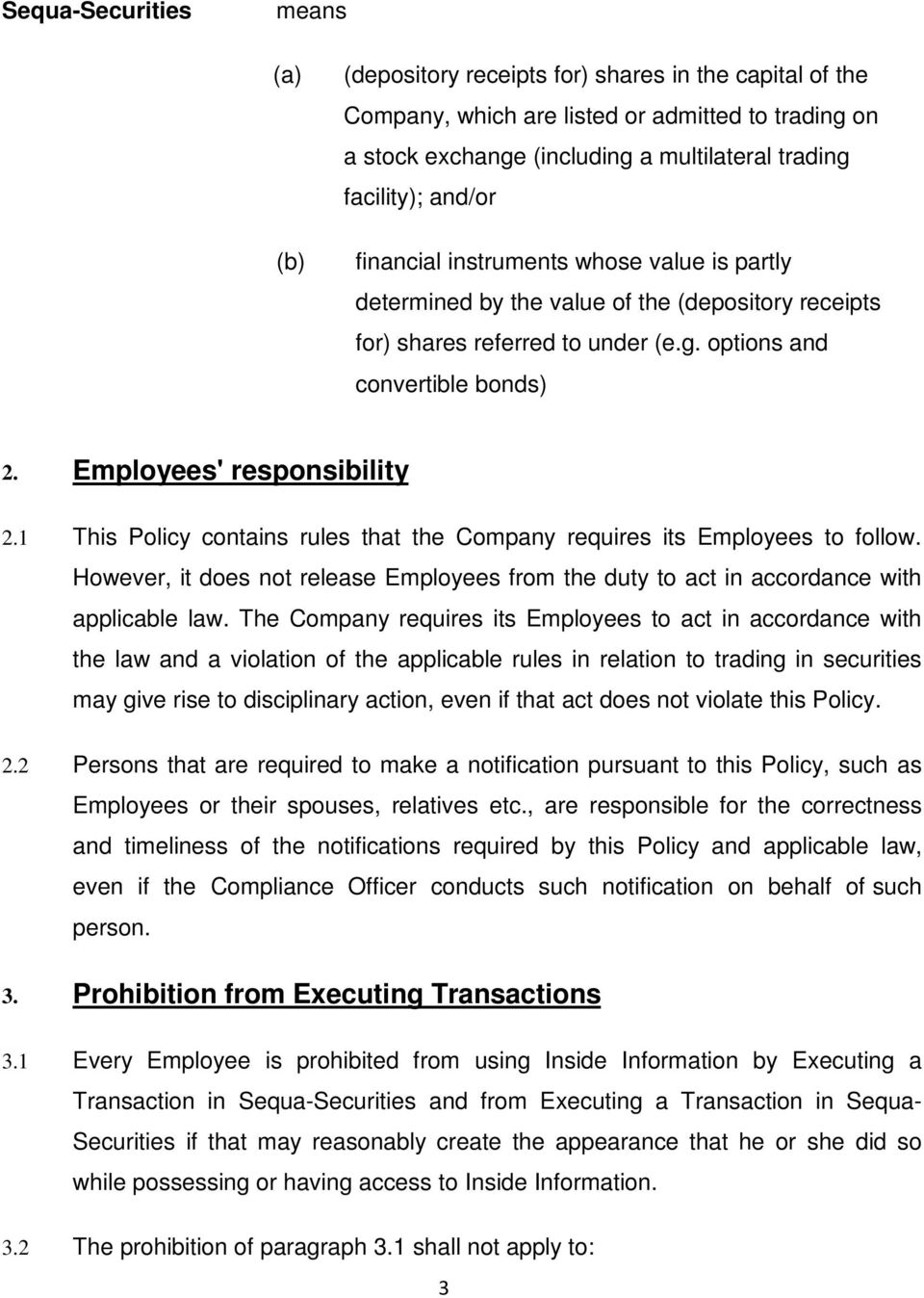 Employees' responsibility 2.1 This Policy contains rules that the Company requires its Employees to follow.