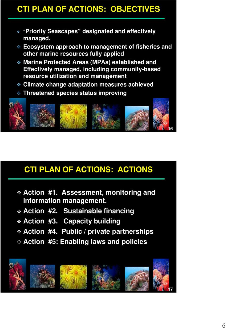 including community-based resource utilization and management Climate change adaptation measures achieved Threatened species status improving 16 CTI PLAN