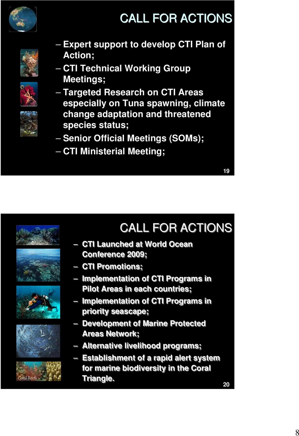 Ocean Conference 2009; CTI Promotions; Implementation of CTI Programs in Pilot Areas in each countries; Implementation of CTI Programs in priority seascape;