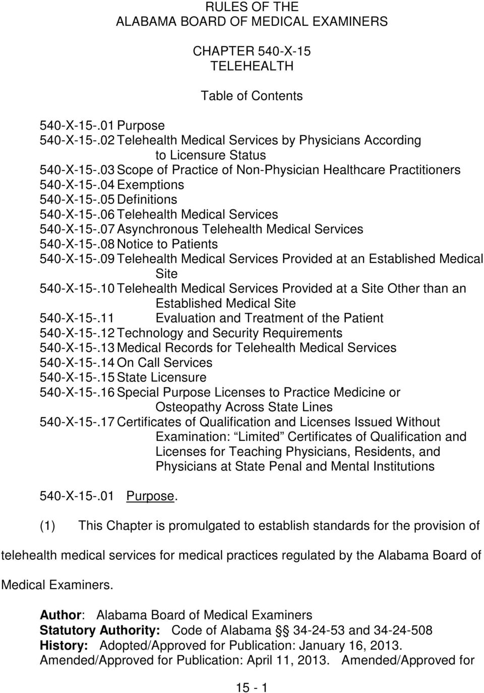 05 Definitions 540-X-15-.06 Telehealth Medical Services 540-X-15-.07 Asynchronous Telehealth Medical Services 540-X-15-.08 Notice to Patients 540-X-15-.