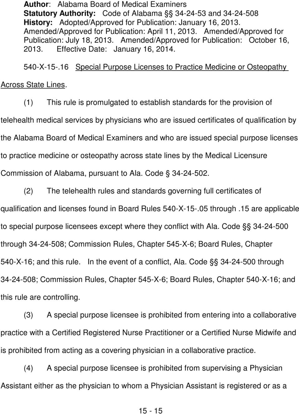 Examiners and who are issued special purpose licenses to practice medicine or osteopathy across state lines by the Medical Licensure Commission of Alabama, pursuant to Ala. Code 34-24-502.