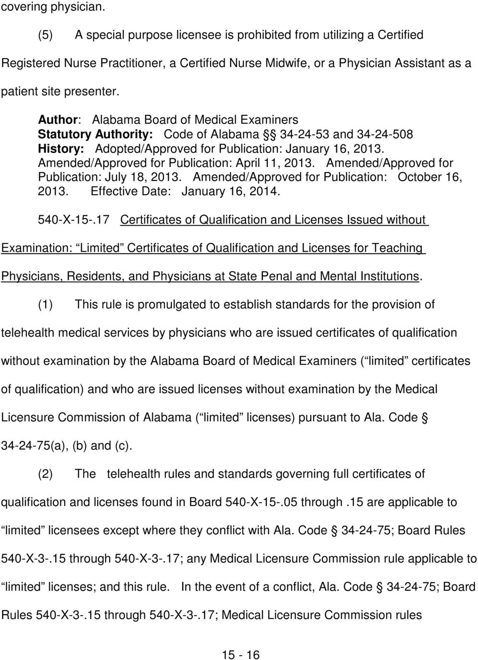 17 Certificates of Qualification and Licenses Issued without Examination: Limited Certificates of Qualification and Licenses for Teaching Physicians, Residents, and Physicians at State Penal and