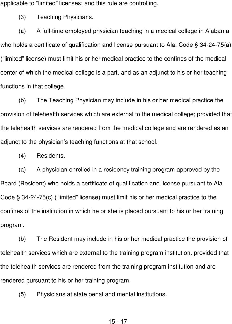 Code 34-24-75 ( limited license) must limit his or her medical practice to the confines of the medical center of which the medical college is a part, and as an adjunct to his or her teaching