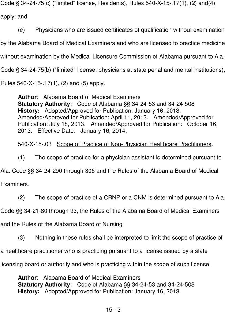 "without examination by the Medical Licensure Commission of Alabama pursuant to Ala. Code 34-24-75 (""limited"" license, physicians at state penal and mental institutions), Rules 540-X-15-."