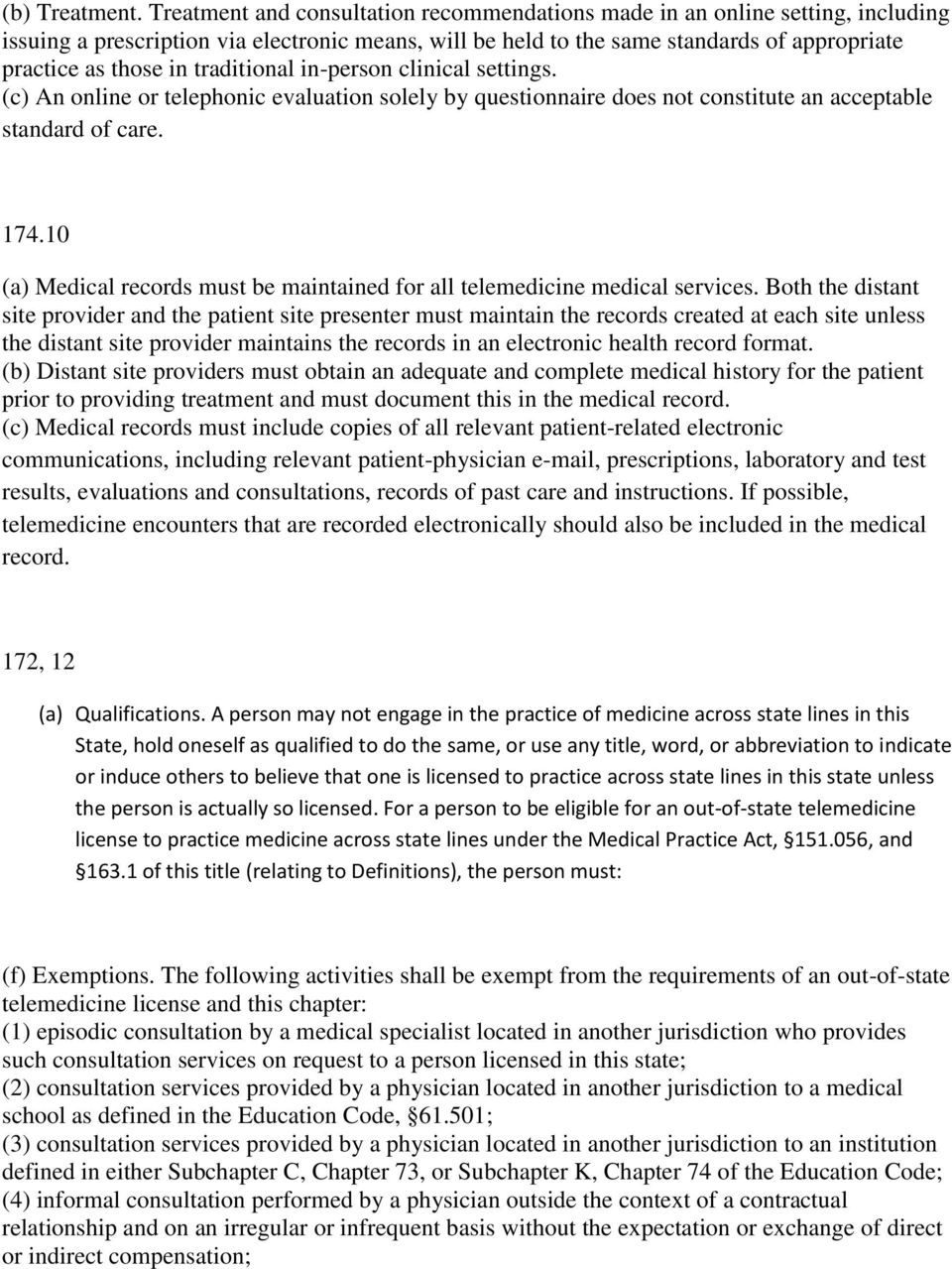 traditional in-person clinical settings. (c) An online or telephonic evaluation solely by questionnaire does not constitute an acceptable standard of care. 174.