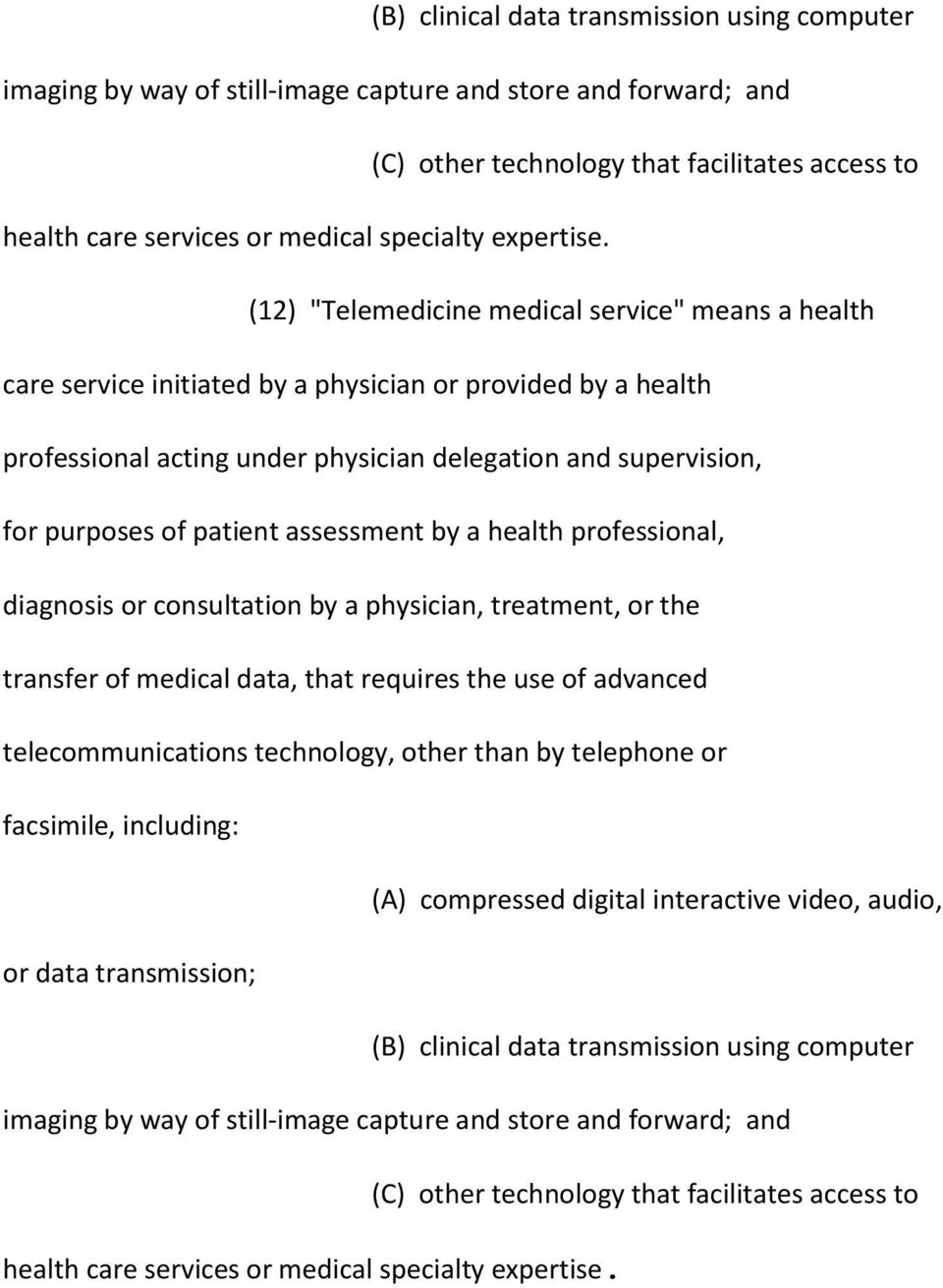 "(12) ""Telemedicine medical service"" means a health care service initiated by a physician or provided by a health professional acting under physician delegation and supervision, for purposes of"