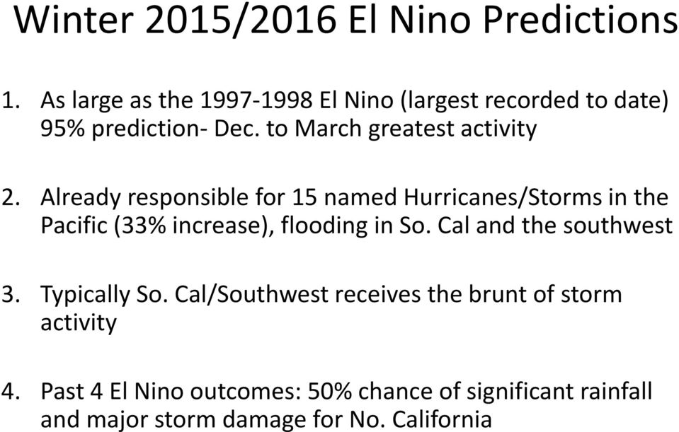 Already responsible for 15 named Hurricanes/Storms in the Pacific (33% increase), flooding in So.