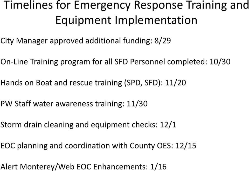 training (SPD, SFD): 11/20 PW Staff water awareness training: 11/30 Storm drain cleaning and equipment