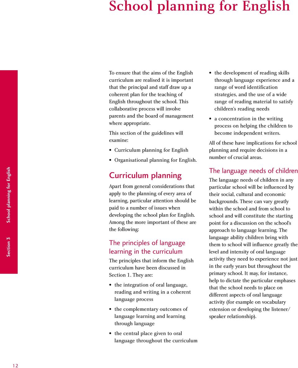 This section of the guidelines will examine: Curriculum planning for English Organisational planning for English.