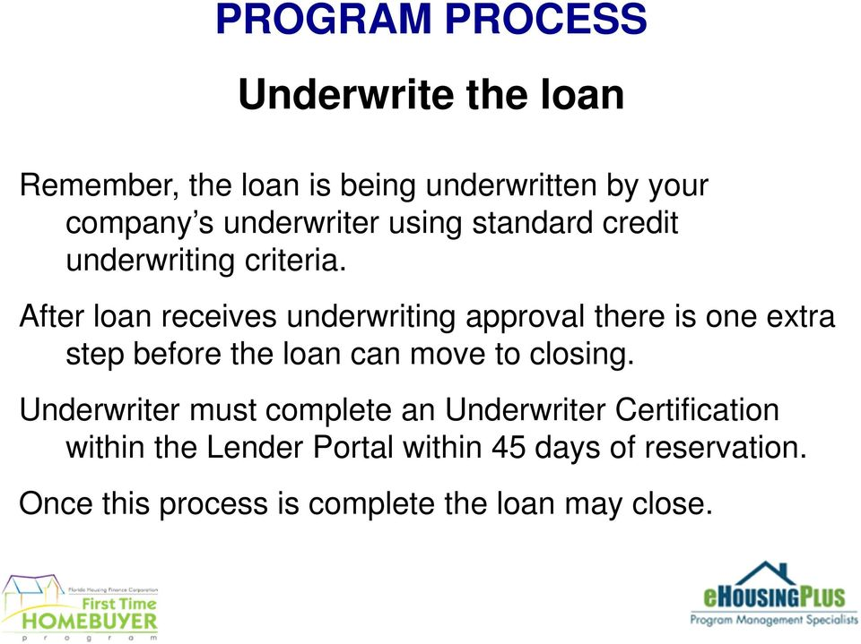 After loan receives underwriting approval there is one extra step before the loan can move to closing.