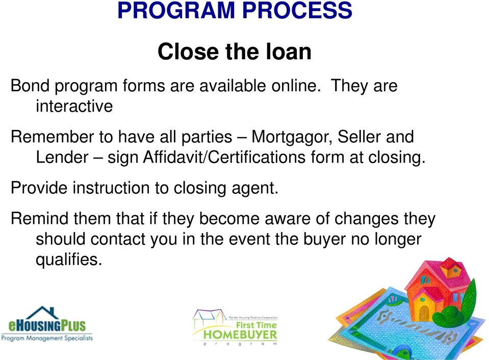 Affidavit/Certifications form at closing. Provide instruction to closing agent.