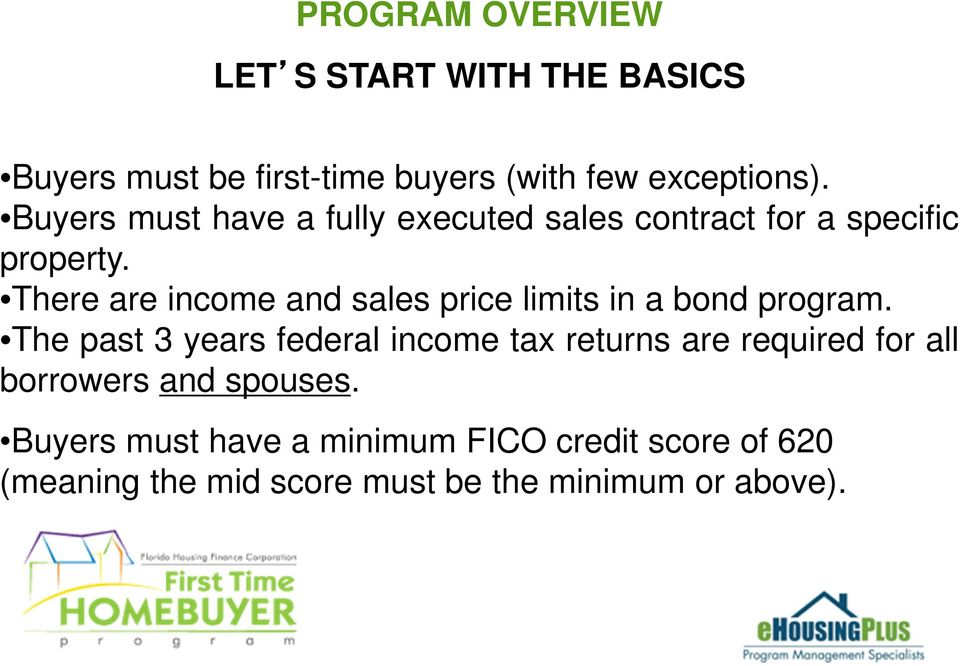 There are income and sales price limits in a bond program.