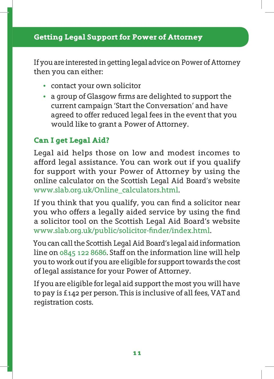 Legal aid helps those on low and modest incomes to afford legal assistance.