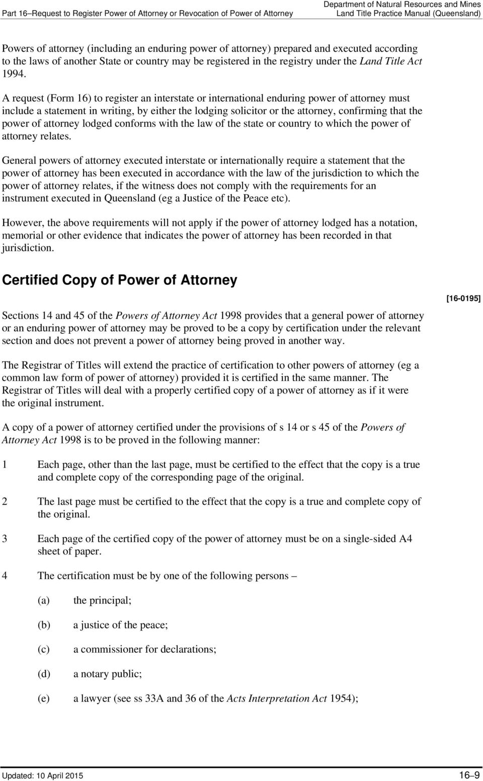power of attorney lodged conforms with the law of the state or country to which the power of attorney relates.