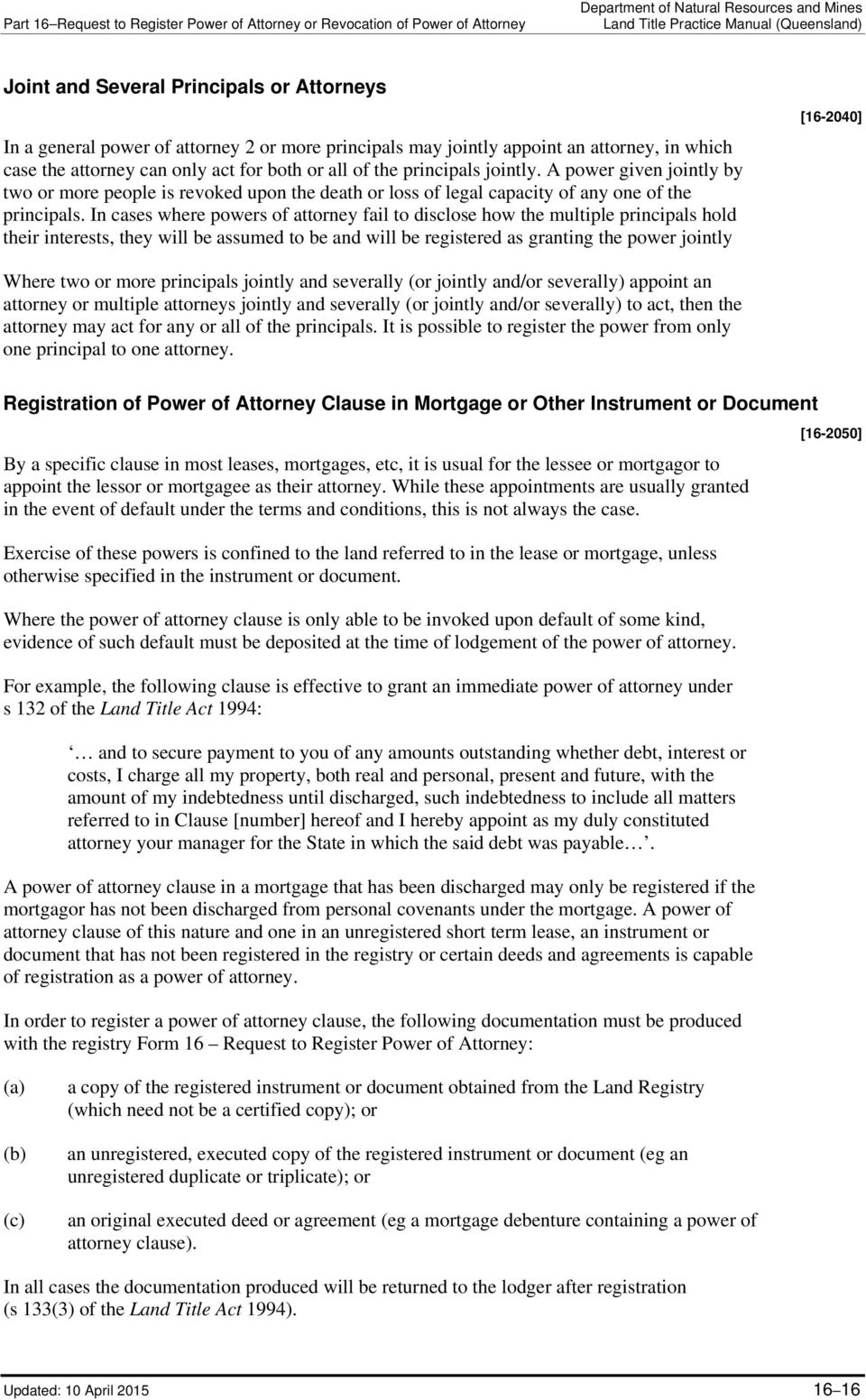 In cases where powers of attorney fail to disclose how the multiple principals hold their interests, they will be assumed to be and will be registered as granting the power jointly [16-2040] Where