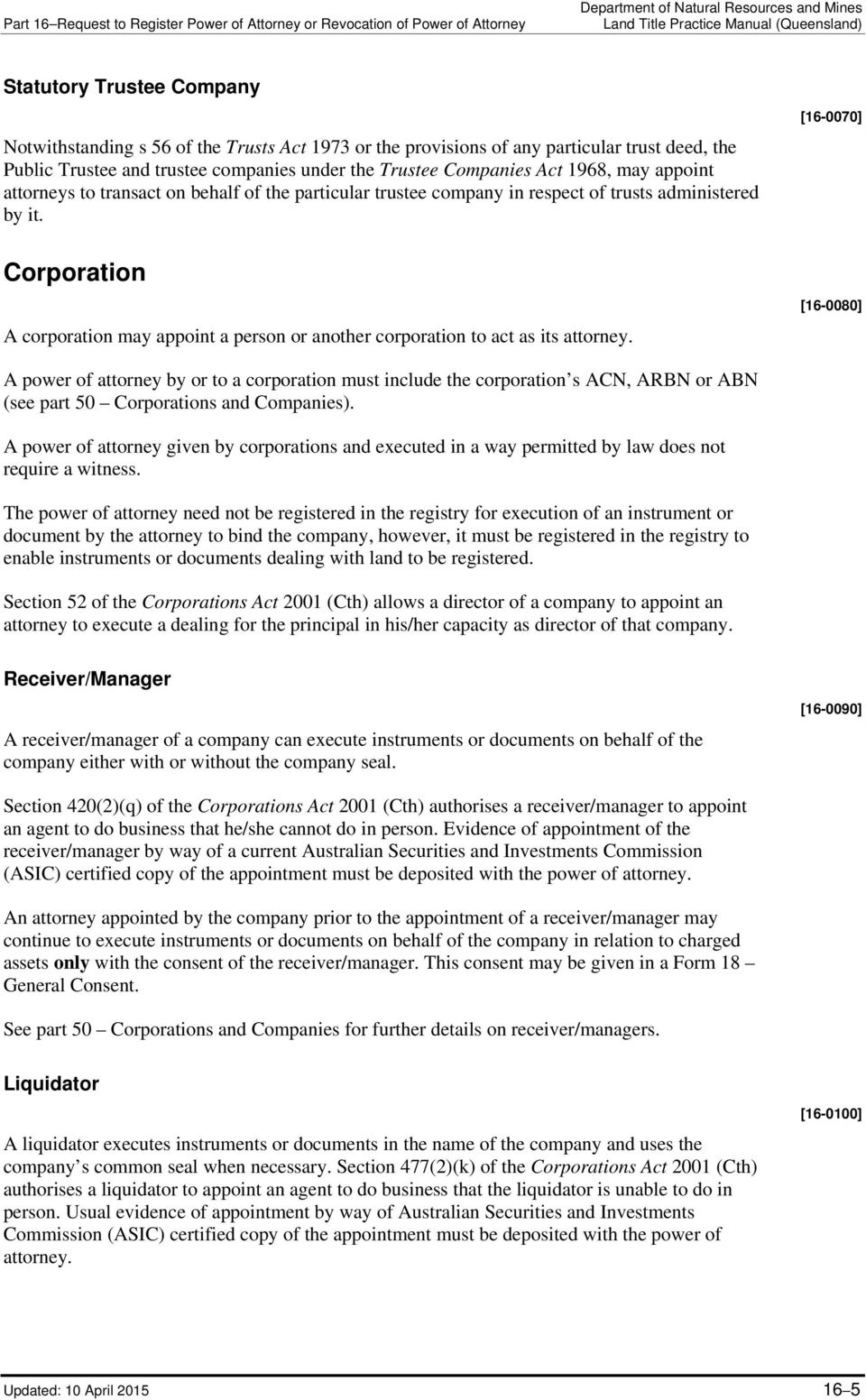 Corporation A corporation may appoint a person or another corporation to act as its attorney.