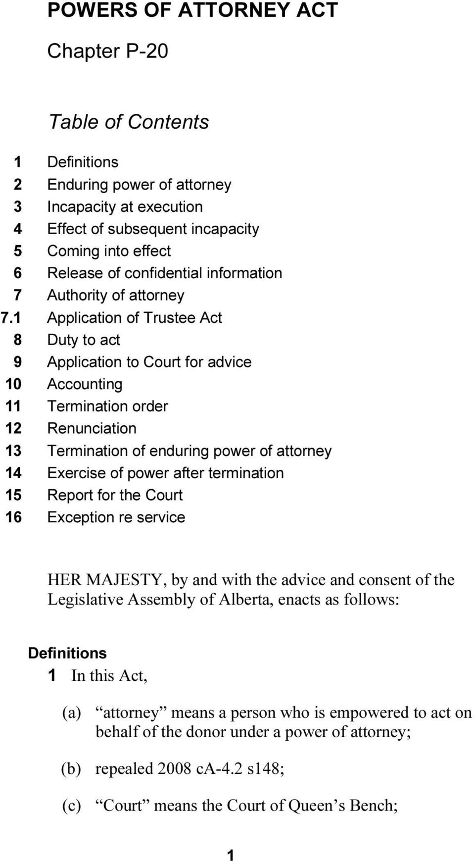 1 Application of Trustee Act 8 Duty to act 9 Application to Court for advice 10 Accounting 11 Termination order 12 Renunciation 13 Termination of enduring power of attorney 14 Exercise of power after