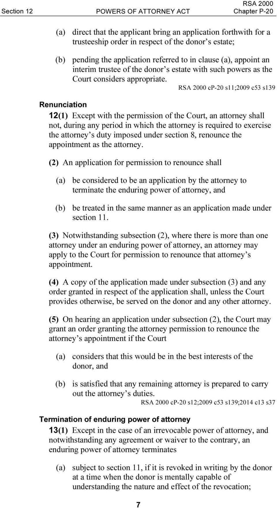 RSA 2000 cp-20 s11;2009 c53 s139 Renunciation 12(1) Except with the permission of the Court, an attorney shall not, during any period in which the attorney is required to exercise the attorney s duty