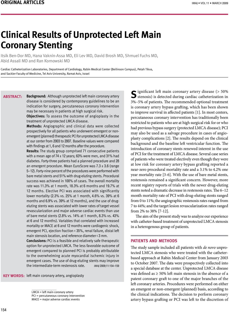 Aviv, Israel Abstract: Key words: Background: Although unprotected left main coronary artery disease is considered by contemporary guidelines to be an indication for surgery, percutaneous coronary