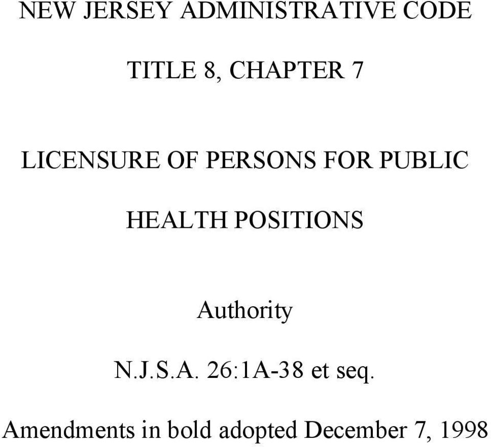 HEALTH POSITIONS Authority N.J.S.A. 26:1A-38 et seq.